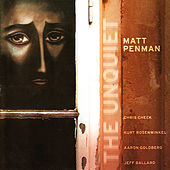The Unquiet by Matt Penman