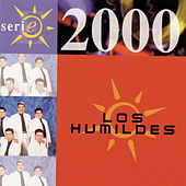 Serie 2000 by Los Humildes