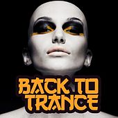 Back to Trance by Various Artists