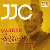 Garder La DerniÈre Danse by JJC