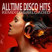 Alltime Disco Hits (Remixed & Reloaded) by Various Artists