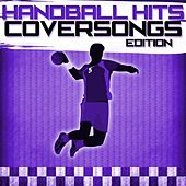 Handball Hits - Coversongs Edition by Various Artists