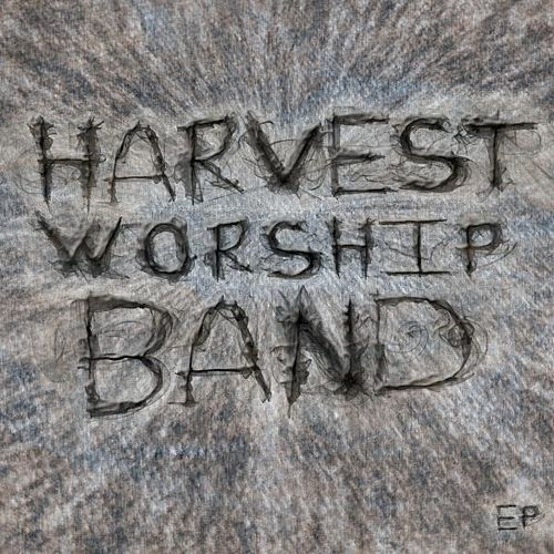Harvest Worship Band EP by Harvest