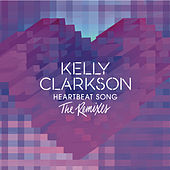 Heartbeat Song (The Remixes) by Kelly Clarkson