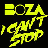 I Can't Stop by Boza