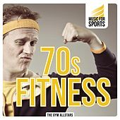 Music for Sports: 70s Fitness by The Gym All-Stars