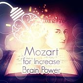 Mozart for Increase Brain Power -  Intense Study Music, Exam Study Music, Concentration & Focus on Learning, Music to Help You Study, Improve Memory, Brain Music, Read, Review and Understund by Intense Study Masters
