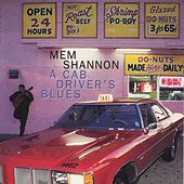 A Cab Driver's Blues by Mem Shannon