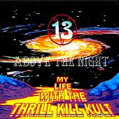 13 Above the Night by My Life with the Thrill Kill Kult