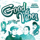 Good Vibes (feat. Peetah Morgan) - Single by Hot Rain