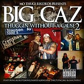Big Caz: Thuggin Without A Cause 2 by Various Artists