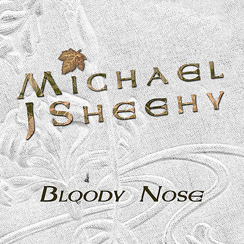 Bloody Nose by Michael J. Sheehy