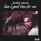 Have a Good Time for Me by Jonathan Edwards