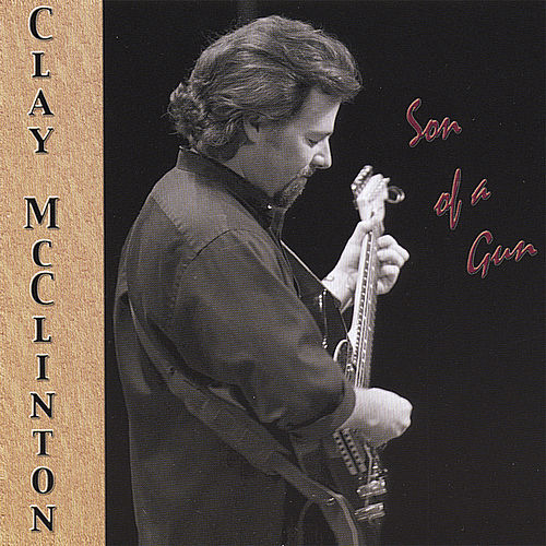 Son of a Gun by Clay McClinton