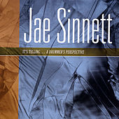 It's Telling...A Drummer's Perspective by Jae Sinnett