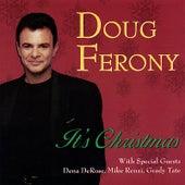 It's Christmas by Doug Ferony