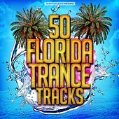 50 Florida Trance Tracks by Various Artists