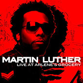 Live at Arlene's Grocery by Martin Luther (Soul)