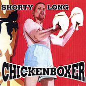 Chickenboxer by Shorty Long