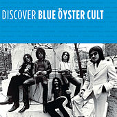 Discover Blue Oyster Cult by Blue Oyster Cult