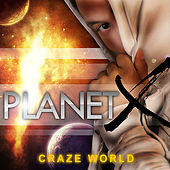 Planet X by The Craze