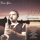 Jazz for a Lazy Day by Stan Getz