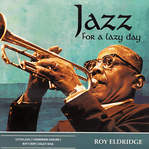 Jazz for a Lazy Day by Roy Eldridge
