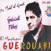Ya mahl El djoudi Spécial Fêtes by Hachemi Guerouabi