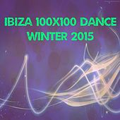 Ibiza 100x100 Dance Winter 2015 (30 Essential Top Hits EDM for DJ) by Various Artists