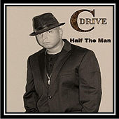 Half the Man by CDrive