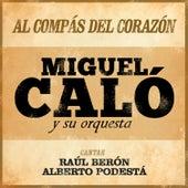 Al Compás del Corazón by Miguel Caló