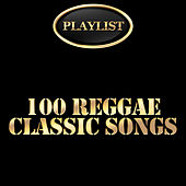 100 Reggae Classic Songs Playlist by Various Artists