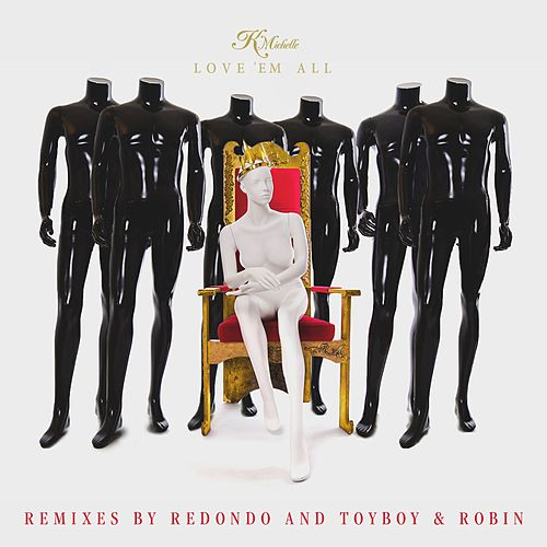 Love 'Em All (Remixes) by K. Michelle