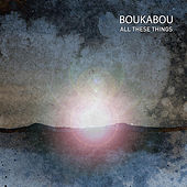 All These Things by Boukabou