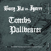 Tombs / Pallbearer by Igorrr