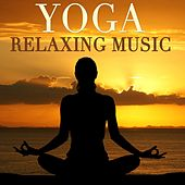 Yoga Relaxing Music by Various Artists