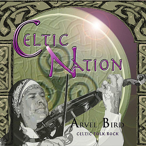 Celtic Nation by Arvel Bird