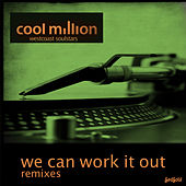 We Can Work It Out Remixes by Cool Million