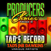 Producers Choice Vol.10 (feat. Tad Jnr Dawkins) by Various Artists