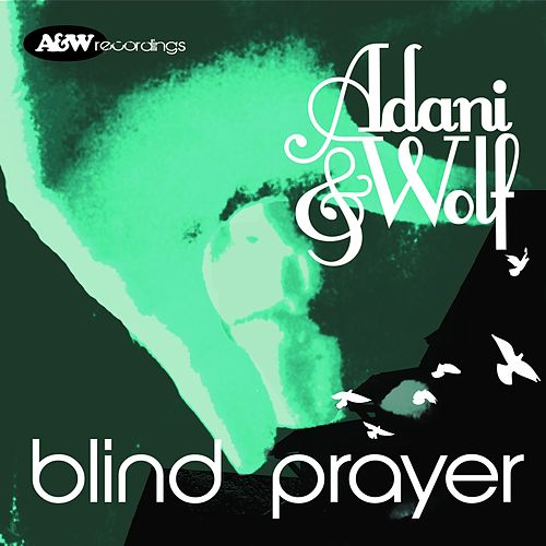 Blind Prayer by Adani and Wolf