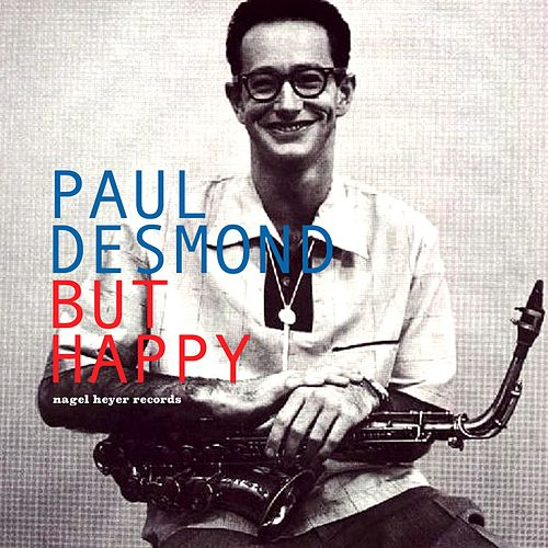 But Happy by Paul Desmond