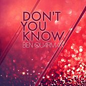 Don't You Know by Ben Quarman