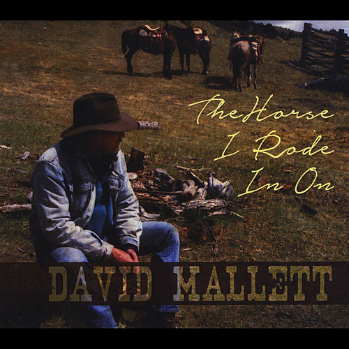 The Horse I Rode in On by David Mallett