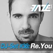 Faze DJ Set #36: Re.You by Various Artists