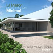La Maison Minimal, Vol. 4 - Finest Minimal Tunes by Various Artists