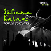 Sufiana Kalam - Top 50 Sufi Hits by Various Artists