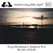 Rachmaninoff: Symphony No. 3 in A Minor, Op. 44 and Isle of Death, Op. 29 by Sankt Petersburg Philharmonic Academic Symphony Orchestra