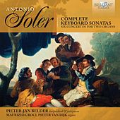 Soler Complete Keyboard Sonatas & Six Concertos for Two Organs by Maurizio Croci Pieter-Jan Belder