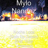 Noche Loca (Solo Es Deseo) [feat. Toby] by Mylo