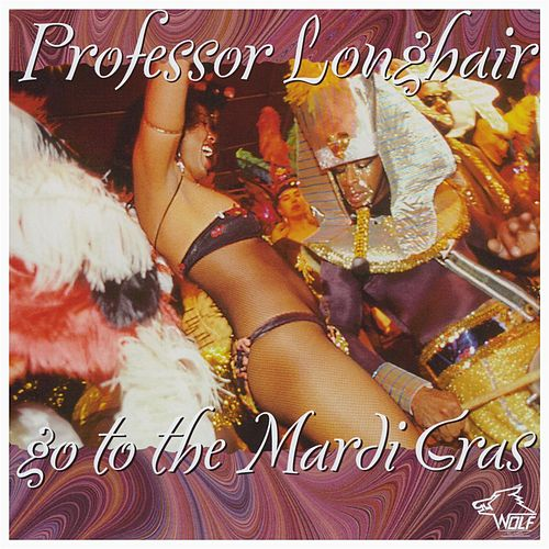 Go To The Mardi Gras by Professor Longhair